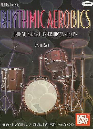 9780786633173: Mel Bay Rhythmic Aerobics: Drum Set Beats and Fills For Today's Musician