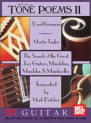 Tone poems II: The Sounds of the Great Jazz Guitars, Mandolins, Mandolas & Mandocellos / Guitar (0786633204) by Martin Taylor; David Grisman; Mark Pritcher