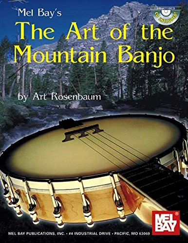 9780786633784: Mel Bay's The Art of the Mountain Banjo: A Survey of Traditional Banjo Styles With Tunings, Playing Tips, & Musical Notes