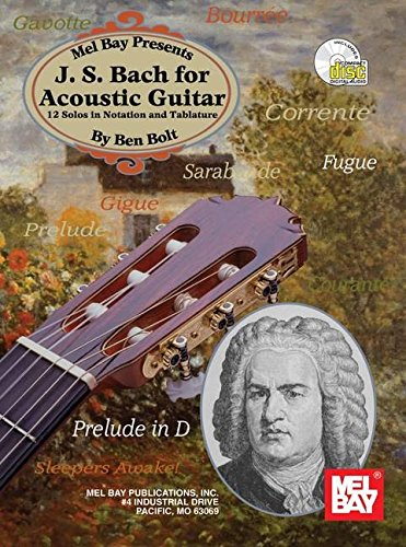 9780786634255: Mel Bay J. S. Bach for Acoustic Guitar: 12 Solos in Notation and Tablature