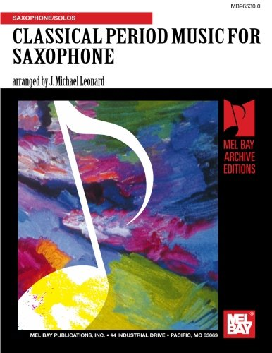 9780786634439: CLASSICAL PERIOD MUSIC FOR SAXOPHONE