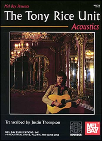 9780786635627: Title: Mel Bay The Tony Rice Unit Acoustics