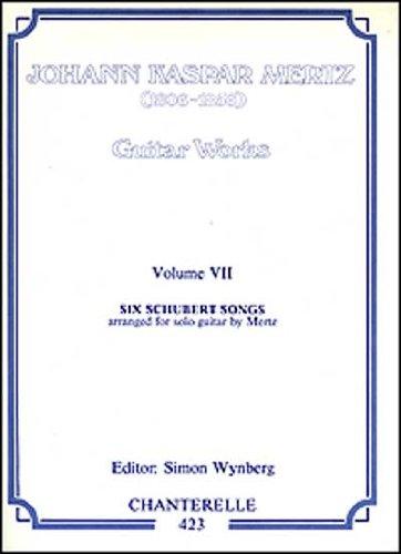 9780786636556: J. K. Mertz: Guitar Works Volume 7 Six Schubert Songs (Chanterelle)