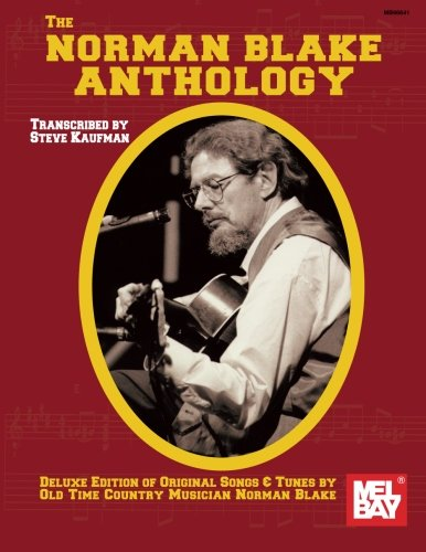 Mel Bay The Norman Blake Anthology: Deluxe Edition of Original Songs & Tunes by Old Time ...