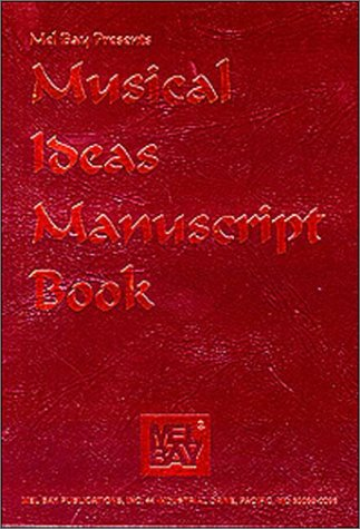 Musical Ideas Manuscript Book (0786641134) by William Bay