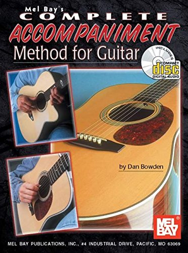 Mel Bay Complete Accompaniment Method for Guitar Book/CD Set: Dan Bowden