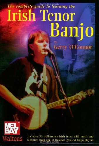 Complete Guide to Learning the Irish Tenor Banjo: O'Connor, Gerry