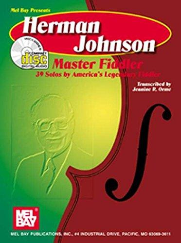Mel Bay Herman Johnson Master Fiddler: 39 Solos by America's Legendary Fiddler: Jeanine Rabe ...