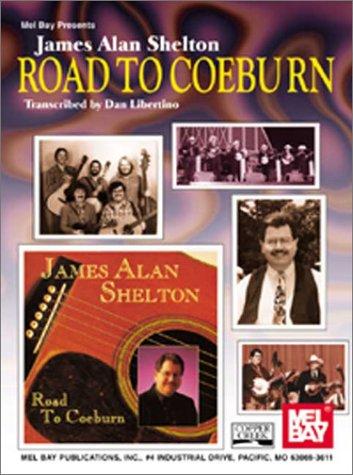 9780786645138: Mel Bay James Alan Shelton: Road to Coeburn
