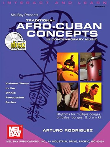 Traditional Afro-Cuban Concepts in Contemporary Music: Rodriguez, Arturo