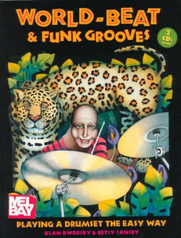 9780786647835: World-Beat & Funk Grooves: Playing a Drumset the Easy Way