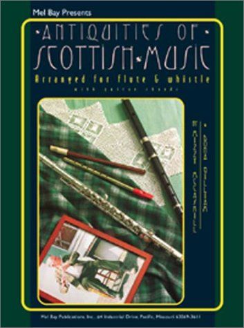 9780786649501: Mel Bay Antiquities of Scottish Music for Flute and Whistle