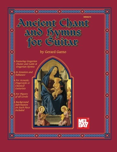 9780786649525: Mel Bay Ancient Chant and Hymns For Guitar