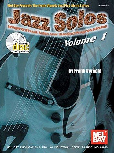 Mel Bay Jazz Solos Volume 1: Improvised Solos over Standard Progressions: Vignola, Frank