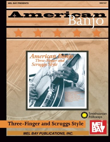 9780786651276: Mel Bay's American Banjo: Three-Finger and Scruggs Style