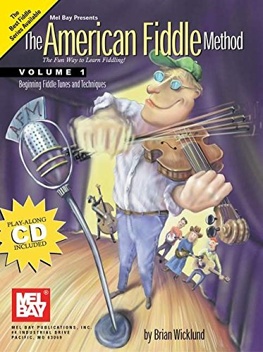 9780786652518: The American Fiddle Method, Volume 1 - Fiddle: Beginning Fiddle Tunes and Techniques