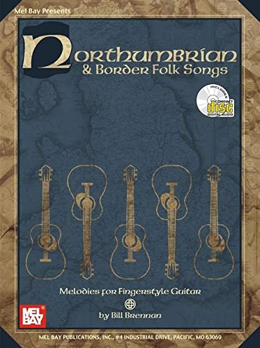 9780786653232: Mel Bay Northumbrian and Border Folk Songs: Melodies for Fingerstyle Guitar