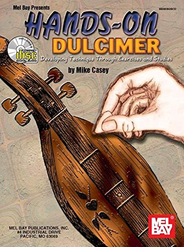 Mel Bay Hands-On Dulcimer: Developing Technique Through Exercises and Studies: Casey, Mike