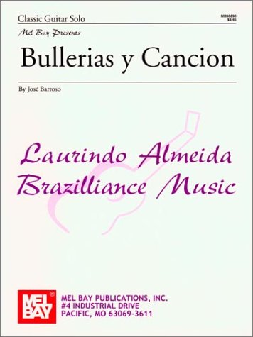 Mel Bay Bullerias Y Cancion: Jose Barroso; Laurindo