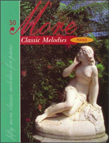 9780786654888: 50 More Classic Melodies: Piano