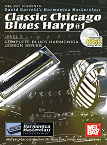 9780786656585: Mel Bay Classic Chicago Blues Harp #1, Level 2 (Book/CD Set) (Blues Harp, 1) (Blues Harp, 1)