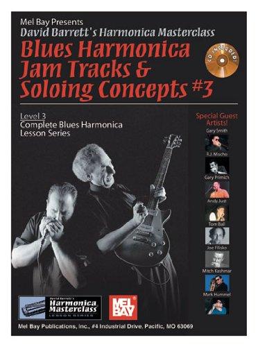 9780786656660: Mel Bay presents Blues Harmonica Jam Tracks & Soloing #3 Concepts Bk/2-CD Set (David Barrett's Complete Harmonica Masterclass Lesson)