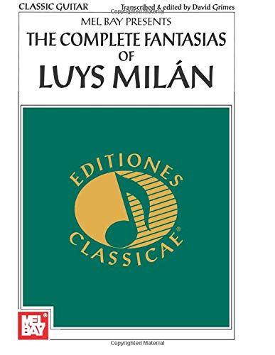 9780786657353: The Complete Fantasias of Luys Milan (Classic Guitar)