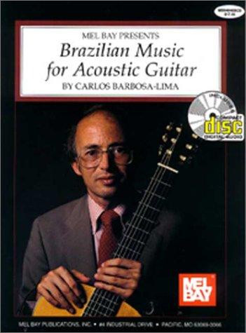 Brazilian Music for Acoustic Guitar Book/CD Set: Barbosa-Lima, Carlos; Griggs, John