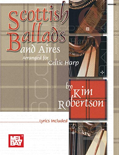 9780786658183: Mel Bay Scottish Ballads and Aires Arranged for Celtic Harp