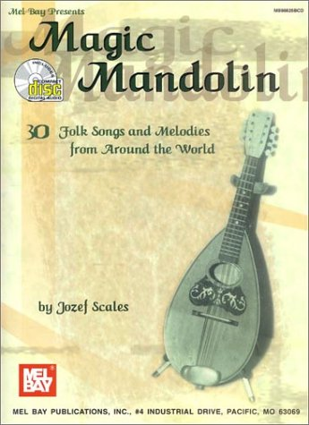 Mel Bay presents Magic Mandolin: 30 Folk: Scales, Jozef