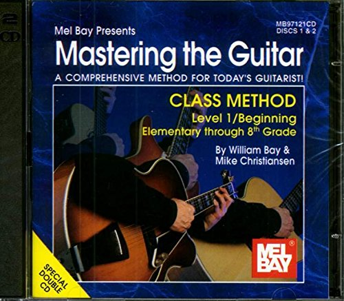 9780786658305: Mel Bay Mastering the Guitar Class Method, Level 1: Elementary to 8th Grade Edition