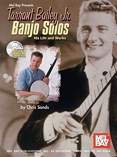 9780786658763: Mel Bay Tarrant Bailey Jr. Banjo Solos: His Life and Works