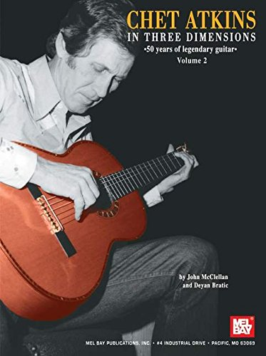 Mel Bay Chet Atkins in Three Dimensions, Volume 2: John McClellan; Deyan Bratic