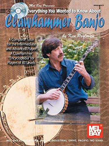 Mel Bay Everything You Wanted to Know About Clawhammer Banjo: A Complete Tutor for the Intermediate...