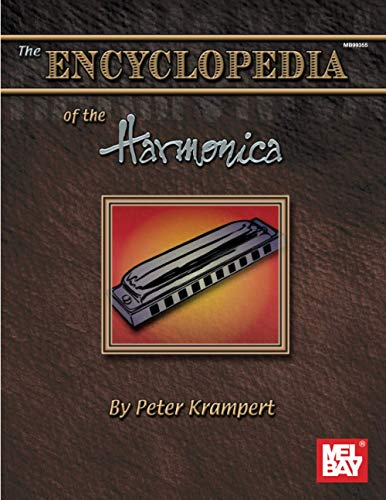 9780786658954: THE ENCYCLOPEDIA OF THE HARMONICA: HARMONICA/REFERENCE