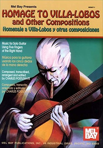 9780786659661: Mel Bay Homage to Villa-Lobos and Other Compositions