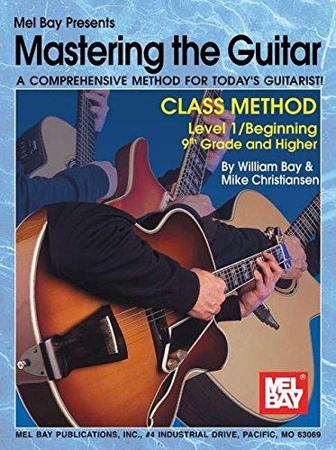 9780786659692: Mel Bay Mastering the Guitar Class Method, Level 1: 9th Grade & Higher