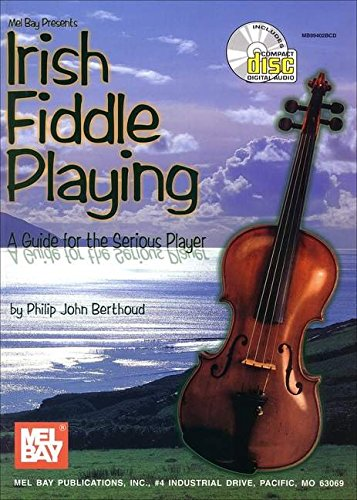 9780786659999: Mel Bay Presents Irish Fiddle Playing: A Guide for the Serious Player