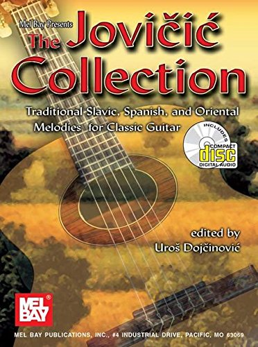 9780786660100: The Jovicic Collection: Traditional Slavic, Spanish and Oriental Melodies for Classic Guitar