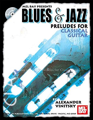 9780786660650: Mel Bay Blues and Jazz Preludes for Classical Guitar