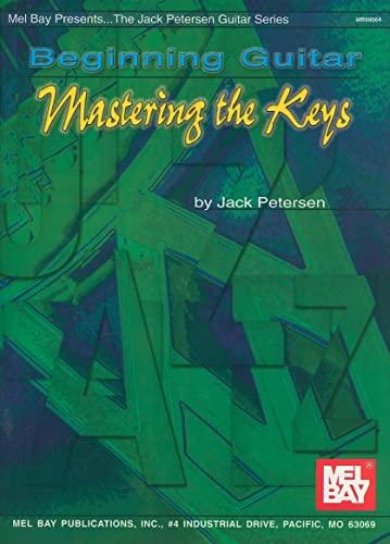9780786660896: Mel Bay Beginning Guitar: Mastering the Keys
