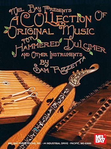 9780786661664: Mel Bay's A Collection of Original Music for Hammered Dulcimer and Other Instruments