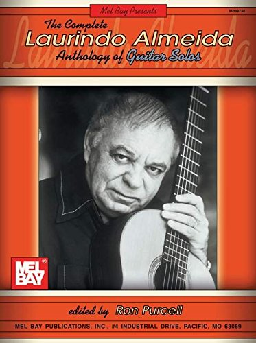 Mel Bay The Complete Laurindo Almeida Anthology of Guitar Solos: Laurindo Almeida