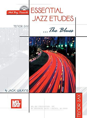 9780786662111: Mel Bay Presents Essential Jazz Etudes...the Blues Tenor Sax