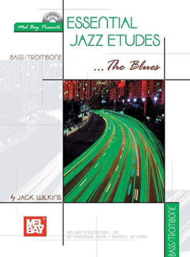 Essential Jazz Etudes.The Blues: Bass/Trombone: Wilkins, Jack