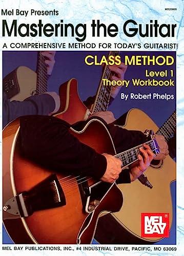 9780786662364: Mel Bay Mastering the Guitar Class Method Level 1 Theory Workbook