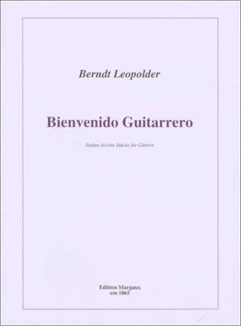 9780786663828: Berndt Leopolder: Bienvenido Guitarrero: Sieben Leichte Stucke Fur Gitarre