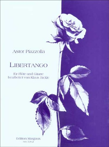 9780786663880: Astor Piazzolla: Libertango für Flöte und Gitarre (Edition Margaux) (German and English Edition)