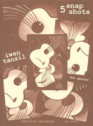 9780786664115: Iwan Tanzil: 5 Snapshots for Guitar (Edition Margaux)