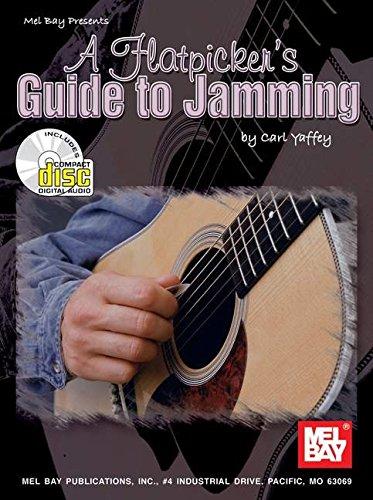 Mel Bay Presents A Flatpicker's Guide to Jamming: Yaffey, Carl